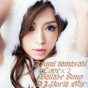 Ayumi Hamasaki Love×2 Ballade Song MIXXXXX