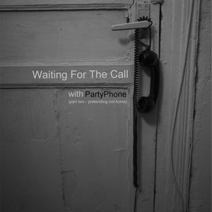 Waiting For The Call(P2 Pretending not Home)