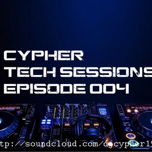 Cypher Tech Sessions Episode 004