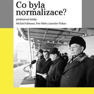 """Představení knihy Pavla Koláře a Michala Pullmanna  """"Co byla normalizace?"""""""