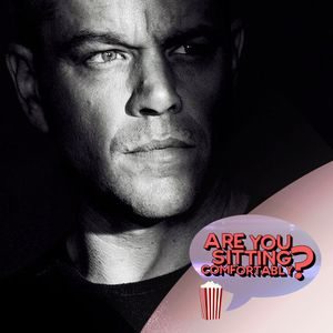 Are You Sitting Comfortably? #70 - Jason Bourne
