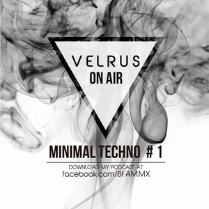 VELRUS ON AIR  @MINIMAL TECHNO #1