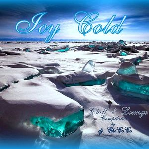 """"""""""" ICY COLD """""""" chill & lounge compilation"""