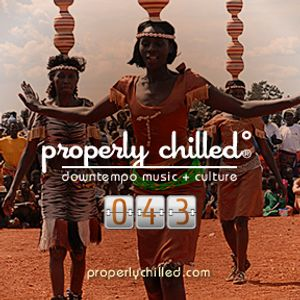 Properly Chilled Episode #43 (B): Afrobeat Hour