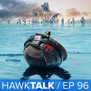 [SPOILERS] Rogue One Review! | HawkTalk Ep. 96