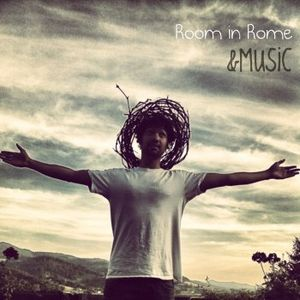 Room in Rome l &Music l  August Promo Mix