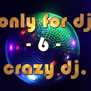 Crazy Dj. - only for dj vol.6 (tech-house)