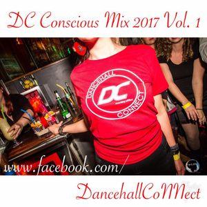 Dancehall CoNNect Conscious Mix 2017 Vol. 1 by DJ King Ralph (TeamDC)