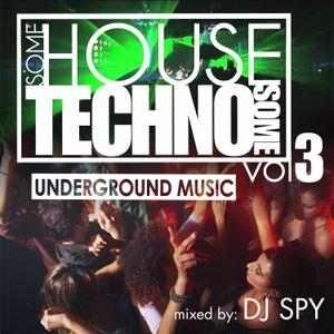 DJ SPY - Some House Some Techno Vol 3