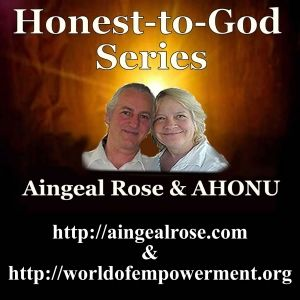 Honest-to-God series - 2-16-13 with Aingeal Rose and Ahonu