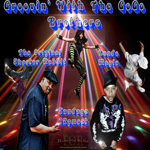 Groovin' With The GoGo Brothers with hosts Lando Magic & OG Skeeter Rabbit (feat Elroy Skiffler)