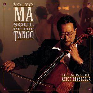 Yo Yo Ma - Soul Of The Tango - The Music Of Astor Piazzolla