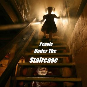 People Under The Staircase