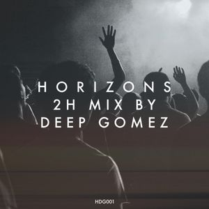 HORIZONS. 2h mix by DEEP GOMEZ.