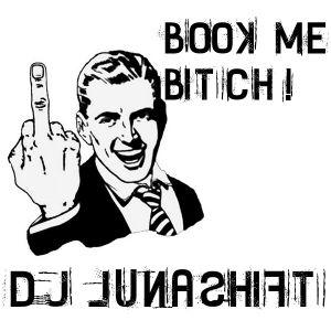 DJ Lunashift - Book me, BITCH!
