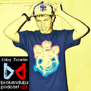 Roby Howler – Brokendubz Podcast 025