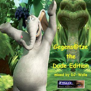 Gegens@tze the Dude Edition