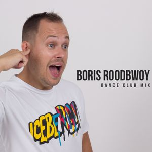 Boris Roodbwoy - Dance Club Mix 301 (2019-05-17)