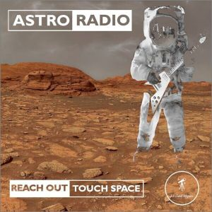 Astro Radio - Reach Out and Touch Space 2nd August 2021