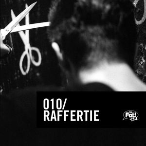 Raffertie - The Fat! Club Mix 010