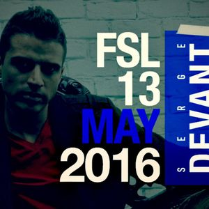 FSL Podcast 13 May 2016 - Serge Devant Live