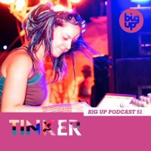 Big Up Podcast 51 - Tinker