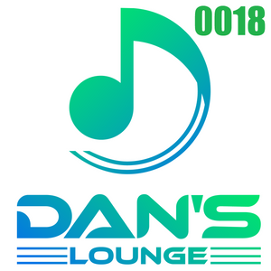 Dan's Lounge 0018 - (2019 10 25)  Tell Me Why