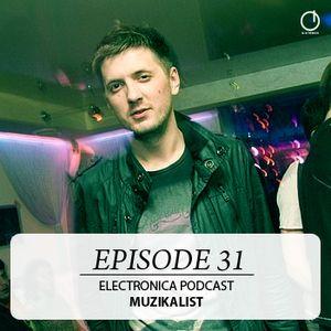 Electronica Podcast - Episode 31: Muzikalist