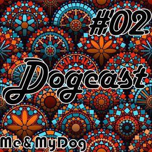 DOGCAST #02 - Me&MyDog