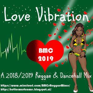 Love Vibration - a 2018/2019 Reggae & Dancehall Mix by BMC by BMC's