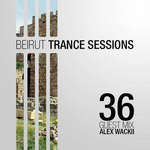 Beirut Trance Sessions 36 - Alex Wackii