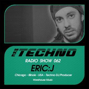 MKE Techno Radio Mixed By Eric:J  (Radio Show 062)