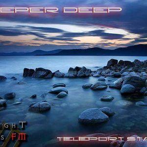Dj Deeper Deep Podcast #008 Marzo 2016 RadioShow #TeleportStation