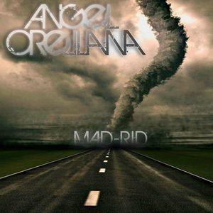 MAD-RID mixed by ANGEL ORELLANA