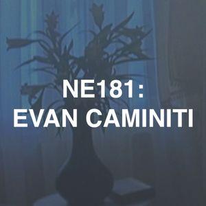 NE181: Evan Caminiti