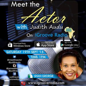 Meet The Actor with Judith Audu  ft SHAN GEORGE