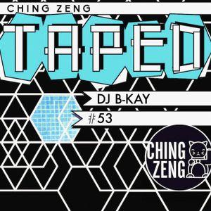 Ching Zeng Taped #53 - DJ B-Kay
