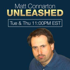 Matt Connarton Unleashed - 2016/07/12 Tuesday 11:00 PM EST