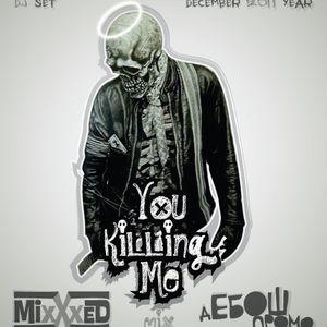 MixXxED - You killing me set