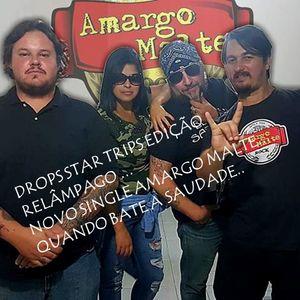 Drops Star Trips Edição Relâmpago - 17.05.2019 - Banda Amago Malte - Quando Bate a Saudade