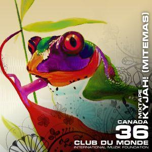 Club du Monde @ Canada - Kyjah! mar/2011