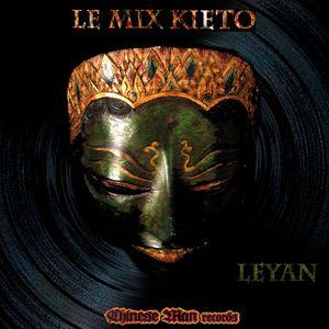 LeYan - Mix Kieto