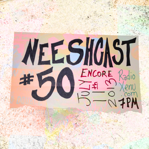 Neeshcast #50: We're all in this together, the hell with all the rest