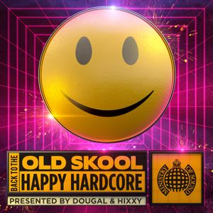 Back To The Old Skool: Happy Hardcore (CD3) | Ministry of Sound