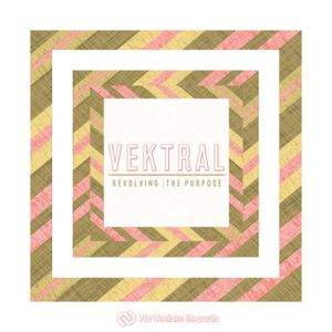 Vektral - Revolving / The Purpose (Release Mix) [NVR067: OUT NOW!]