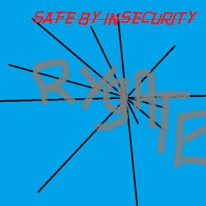 Safe By Insecurity