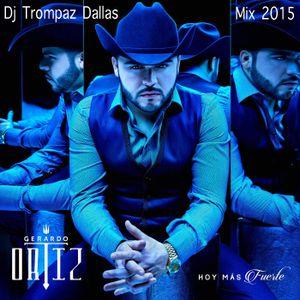 DJ TROMPAZ PRESENTA:GERARDO ORTI'HOY MAS FUERTE[CD 2015