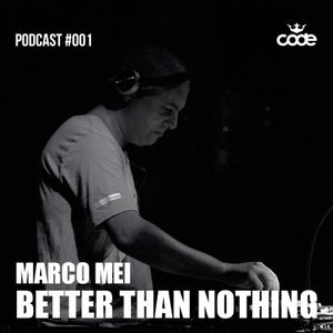 Marco Mei /Better Than Nothing/ #001