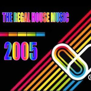 The Regal House Music 2005