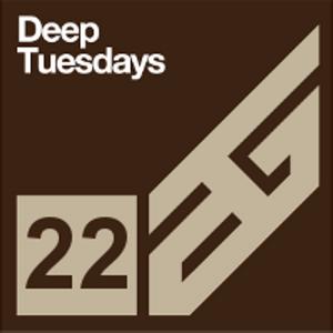 Deep Tuesdays episode 22